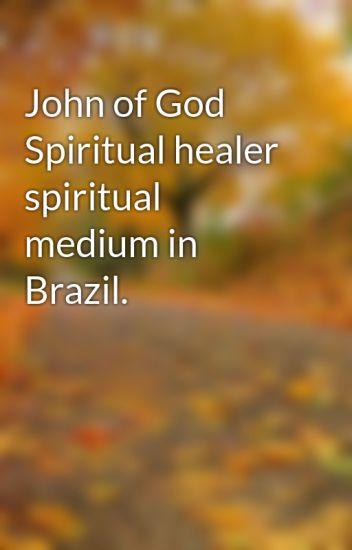 John of God Spiritual healer spiritual medium in Brazil