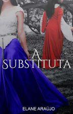 A Substituta by Elane__Araujo