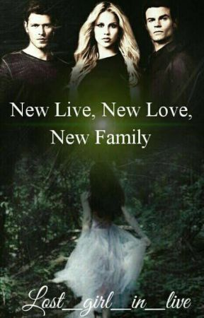 New Live, New Love, New Family ( Pausiert ) by lost_girl_in_live