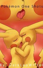 Pokemon One Shots by DarkLeoWriter