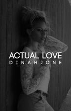 Actual Love ➳ Dinah Jane  by dinahjcne