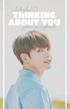 Thinking About You || Jungkook by lubylu112