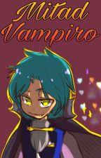 Mitad Vampiro #FNAFHS by oXFionaXo
