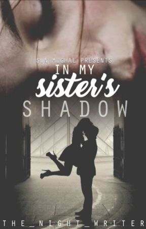 In My Sister's Shadow (Book 1) by The_Night_Writer