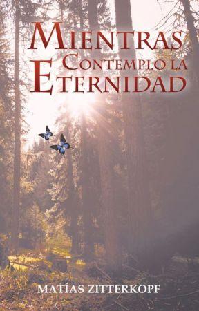 Mientras contemplo la eternidad (Cielo Prohibido #3) by MatiasZitterkopf