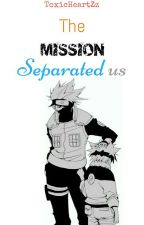 The Mission Separated Us (KakaNaru) by ToxicHeartZz