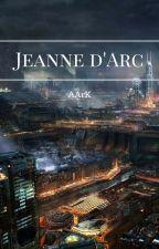 Jeanne d'Arc by aarkfire
