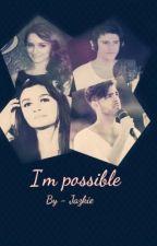 I'm possible !! by Jazkie_unicorns