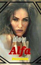 Meu Alfa (Nova Versão)  by DudaEduarda45