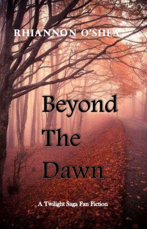 Beyond The Dawn - A Twilight Fan Fiction by SamiAnneRT