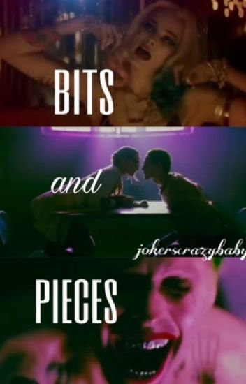 Bits and Pieces//Harley and Joker