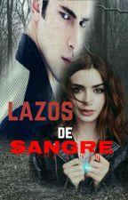 Lazos De Sangre by Ziaralawliet