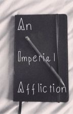 An Imperial Affliction by knownaslois