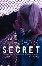 Aurora's Secret by AcaciaPage