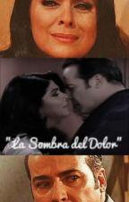 """""""La Sombra del Dolor"""" by Vicky_vzla85"""