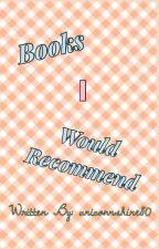 Books I Would Recommend by unicornshine80