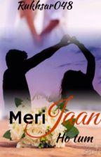 Meri jaan ho tum.  #oneshot #completed ✔️ by rukhsar048