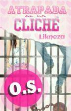 Atrapada en un Cliché O.S. by Likneza
