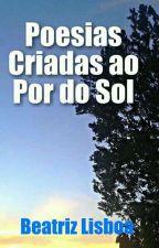 Poesias Criadas ao Por do Sol by beatrizlisboa756