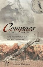 《 Compass - Tome 2 》{Sous Contrat D'édition} by SoleanoRodrigues