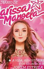 Diario De Larissa Manoela by LariManoela28