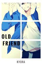 ◘ Old Friend ◘ [Lemon] ◘ Human Sans ◘ by KyoraCamarillo
