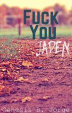 Fuck you Jaden by GenesisBJorge