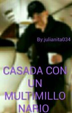 CASADA CON UN MULTIMILLORARIO by julianita334