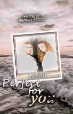 Jerrie // Perfect For You [Book 1] [C] by midnightlucaya