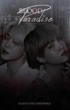 【Blood Paradise】 •YoonMin by Shiroshika
