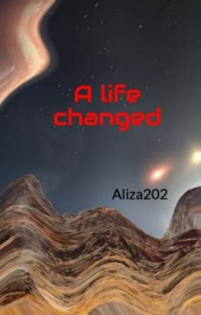 A Life Changed by Aliza202
