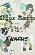 Ships Raros Yaoi (FnafHs)  by Gumstick