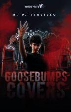 Goosebumps Covers [CERRADO] by MatiasPrieto