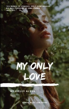 My Only Love || L.P. by CiellyAlves