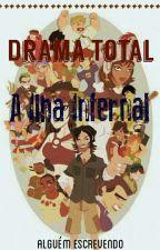 Drama Total:Ilha Infernal by AlguemEscrevendo