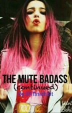 The Mute Badass (continued) by ill1finish3it