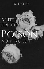 A little drop of posion by raiinydays