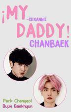 My Daddy ↪ ChanBaek by -Chxnnie