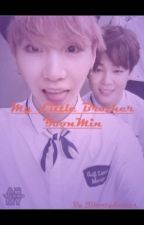 My Little Brother - {YoonMin} by Jibootylicious
