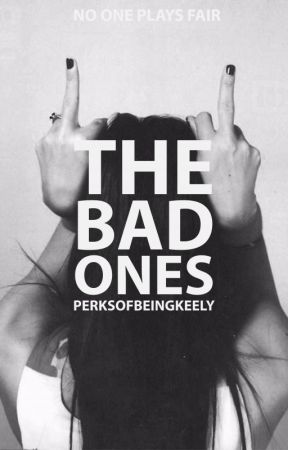 The Bad Ones by PerksOfBeingKeely