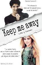 Keep Me Away by DanielaCuencaGutierr