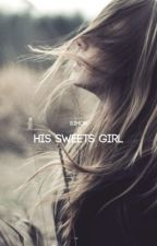 His Sweets Girl {1} ✓ by siiphic