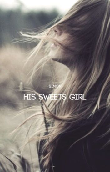 His Sweets Girl {1} ✓