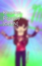 Kingdom Roleplay [OPEN] by StayinAlive4Now