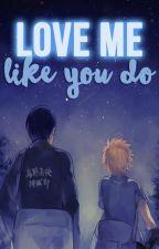 Love Me Like You Do ♥KageHina♥ by Hishou845