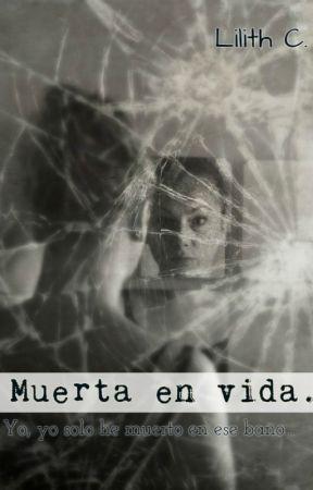 Muerta en vida. by mywordsaway