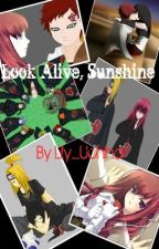 Look Alive, Sunshine (Sequel to A Twisted Love Story) ~Naruto Fanfic~ by ChewedCrayon