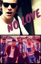 No Love (a One Direction fan fiction series) by Iluvuonedirection1