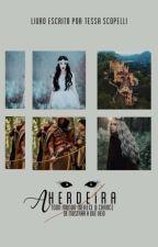 A HERDEIRA  by Littlevaah