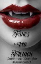Fangs and Fashion (Demons and Divas Book 1) Under editing by Xx_Fangirls_Unite_xX